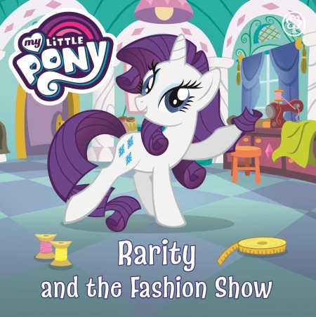 My Little Pony Rarity And The Fashion Show By Hachette Childrens Uk