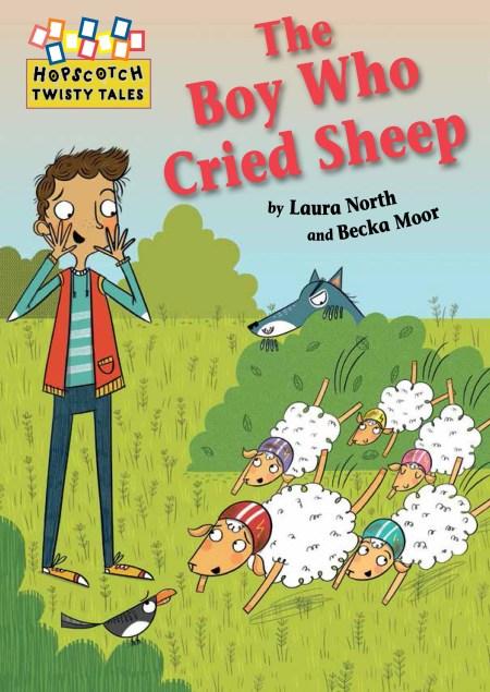 Hopscotch Twisty Tales: The Boy Who Cried Sheep!